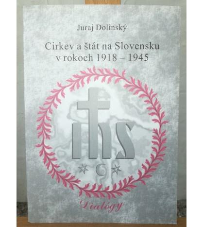 CIRKEV A ŠTÁT NA SLOVENSKU V ROKOCH 1918 - 1945