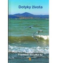 DOTYKY ŽIVOTA - František Sočufka SJ