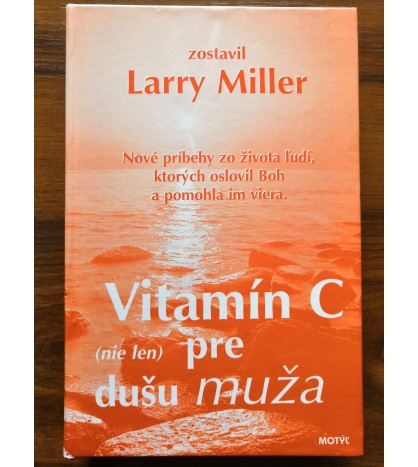 VITANÍM C (NIE LEN) PRE DUŠU MUŽA - Larry Miller