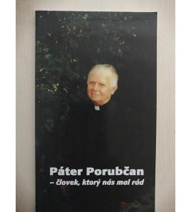 PÁTER PORUBČAN - človek, ktorý nás mal rád
