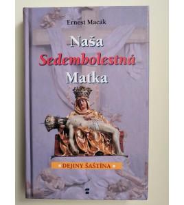 NAŠA SEDEMBOLESTNÁ MATKA - Ernest Macák