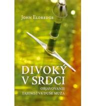 DIVOKÝ V SRDCI - John Eldredge