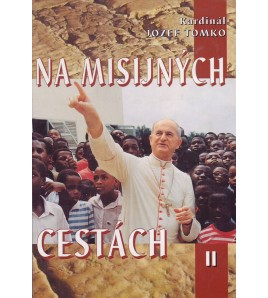 NA MISIJNÝCH CESTÁCH II. - Kardinál Jozef Tomko
