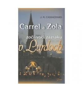 CARREL A ZOLA ZOČI - VOČI ZÁZRAKU V LURDOCH - J. M. Cassagnard