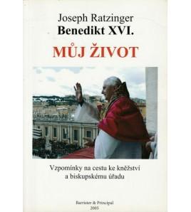 MŮJ ŽIVOT - Joseph Ratzinger BENEDIKT XVI.