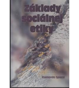 ZÁKLADY SOCIÁLNEJ ETIKY - Raimondo Spiazzi