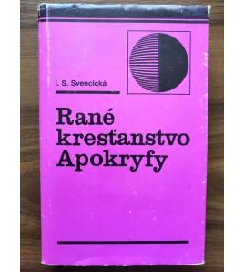 RANÉ KRESŤANSTVO APOKRYFY - I. S. Svencická