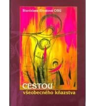 CESTOU VŠEOBECNÉHO KŇAZSTVA - Stanislava Ernstová OSU