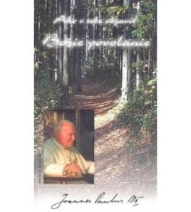 AKO V SEBE OBJAVIŤ BOŽIE POVOLANIE - Ján Pavol II.
