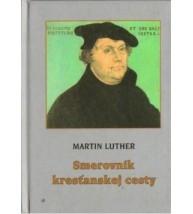 SMEROVNÍK KRESŤANSKEJ CESTY - Martin Luther