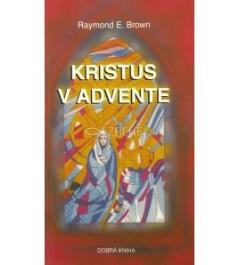 KRISTUS V ADVENTE - Raymond E. Brown