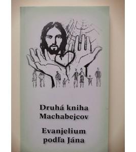 DRUHÁ KNIHA MACHABEJCOV, EVANJELIUM PODĽA JÁNA