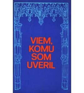 VIEM, KOMU SOM UVERIL - Anton Hlinka