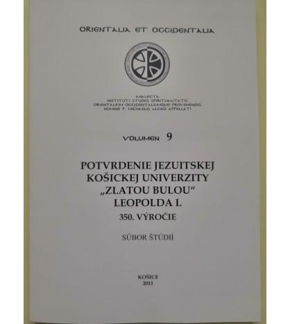 """POTVRDENIE JEZUITSKEJ KOŠICKEJ UNIVERZITY """"ZLATOU BULOU""""  LEOPOLDA I. - 350 VÝROČIE"""