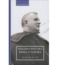 TRAGÉDIA POLITIKA, KŇAZA A ČLOVEKA - Ivan Kamenec