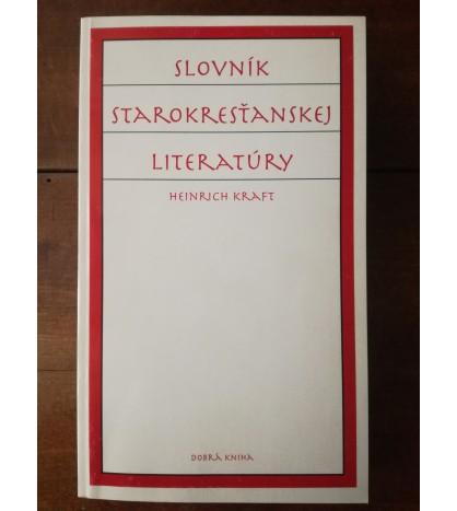 SLOVNÍK STAROKRESŤANSKEJ LITERATÚRY - Heinrich Kraft