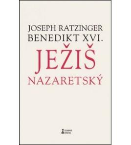 JEŽIŠ NAZARETSKÝ  (Prvý diel)   Jozeph Ratzinger - Benedikt XVI.