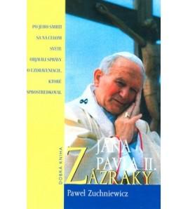 ZÁZRAKY JÁNA PAVLA II. - Pawel Zuchniewicz