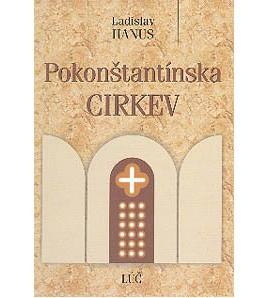 POKONŠTANTÍNSKA CIRKEV - Ladislav Hanus