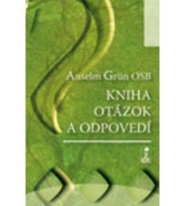 KNIHA OTÁZOK A ODPOVEDÍ - Anselm Grün OSB