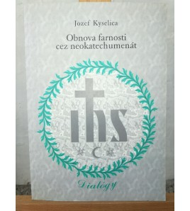 ONOVA FARNOSTI CEZ NEOKATECHUMENÁT - Jozef Kyselica SJ