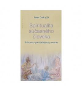SPIRITUALITA SÚČASNÉHO ČLOVEKA - Peter Dufka SJ