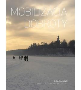 MOBILIZÁCIA DOBROTY - Viliam Judák