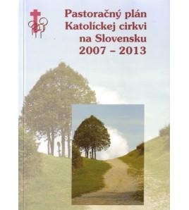 PASTORAČNÝ PLÁN kATOLÍCKEJ CIRKVI NA SLOVENSKU 2007 - 2013