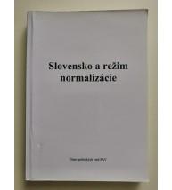 SLOVENSKO A REŽIM NORMALIZÁCIE